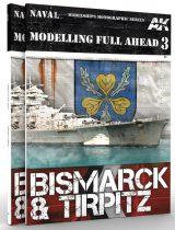 AK Modelling Full Ahead 3. Bismarck & Tirpitz
